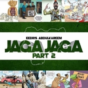 Eedris Abdulkareem - Jaga Jaga (Pt. 2)
